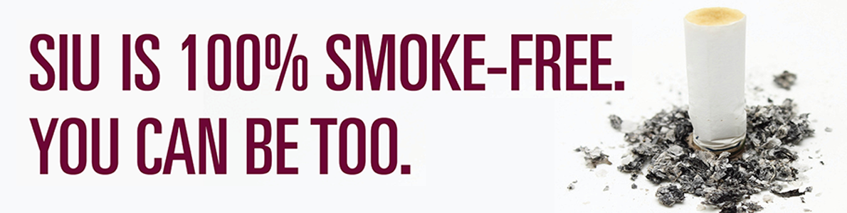 SIU is 100% Smoke-Free. You can be too.